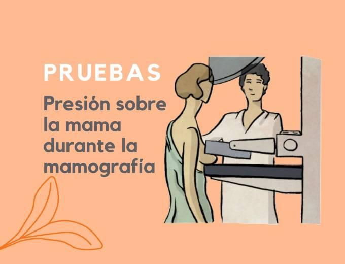 Presión sobre la mama durante la mamografía